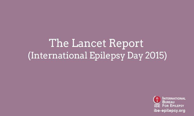The Lancet Report (International Epilepsy Day 2015)
