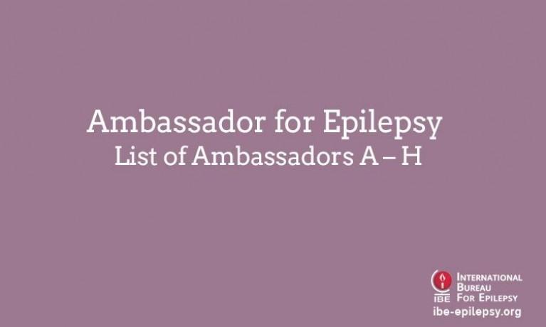Ambassador for Epilepsy List of Ambassadors A – H