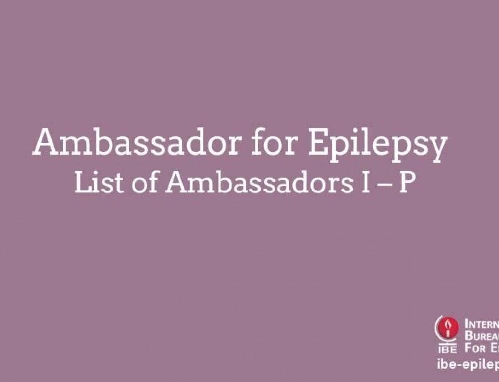 Ambassador for Epilepsy – List of Ambassadors I – P
