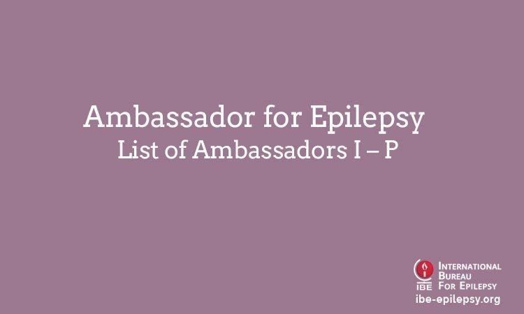 Ambassador for Epilepsy List of Ambassadors I – P