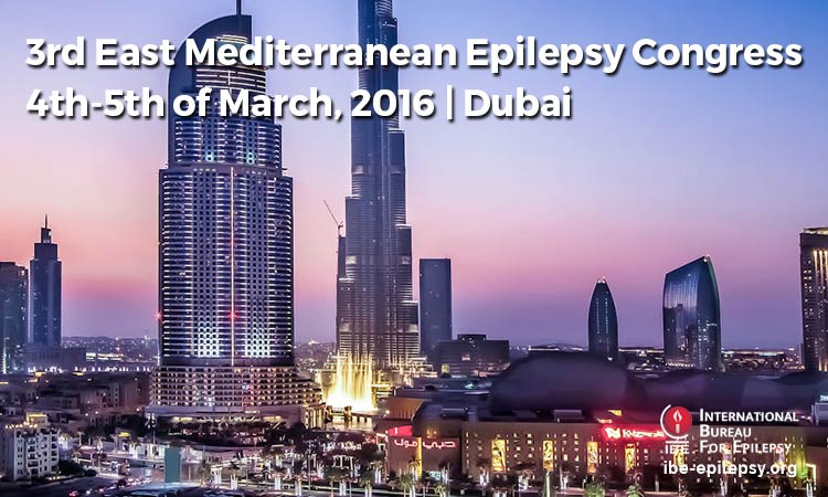 3rd East Mediterranean Epilepsy Congress 4th-5th of March, 2016 _ Dubai